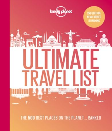 Lonely Planet's Ultimate Travel List 2nd Edition