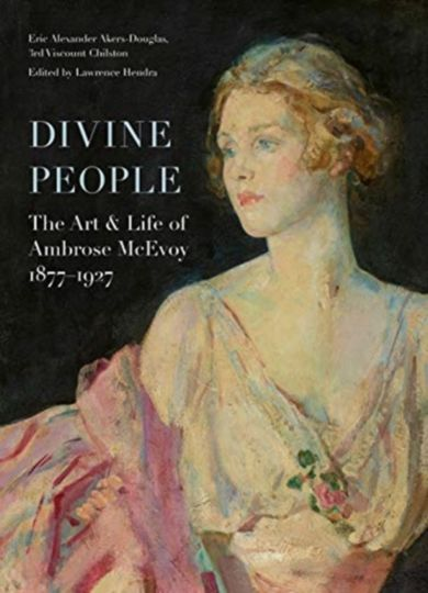Divine People: the Art and Life of Ambrose Mcevoy (1877-1927)