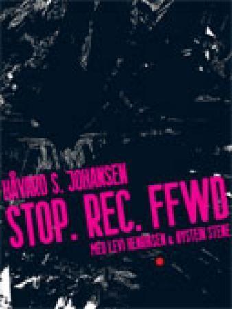 Stop. rec. ffwd.