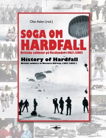 Soga om Hardfall = History of Hardfall : British soldiers in Western Norway 1967-2002
