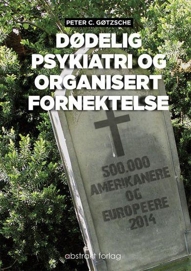 Dødelig psykiatri og organisert fornektelse