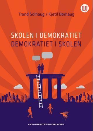 Skolen i demokratiet - demokratiet i skolen