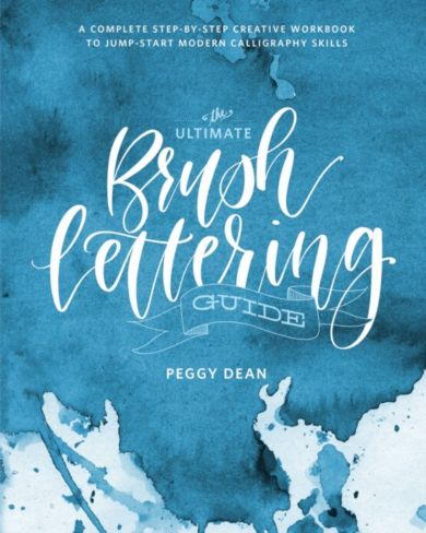 The Ultimate Brush Lettering Guide