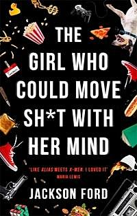 Girl Who Could Move Sh*t With Her Mind, The