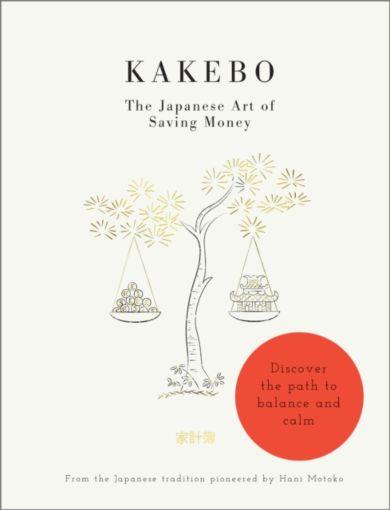 Kakebo: The Japanese Art of Saving Money