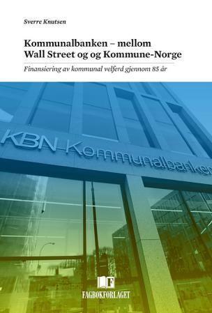Kommunalbanken - mellom Wall Street og kommune-Norge