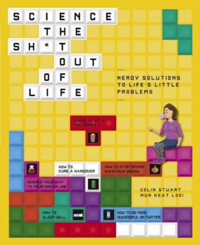Science the Sh*t Out of Life