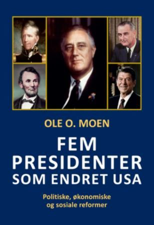 Fem presidenter som endret USA