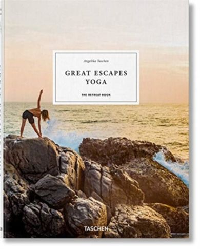 Great Escapes Yoga. The Retreat Book, 2020 Edition
