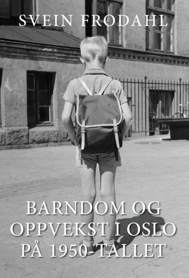 Barndom og oppvekst i Oslo på 1950-tallet