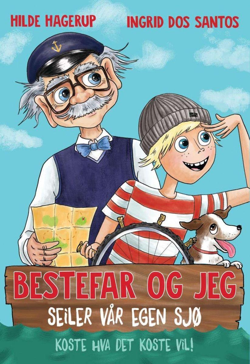 Bestefar og jeg seiler vår egen sjø av Hilde Hagerup | Innbundet ...