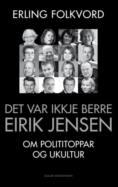 Det var ikkje berre Eirik Jensen