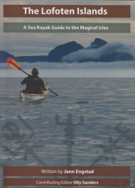 The Lofoten Islands. A sea Kayak guide to the Magical Isles.