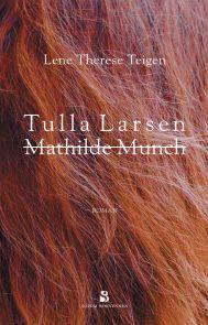 Tulla Larsen = Mathilde Munch