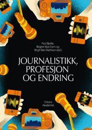 Journalistikk, profesjon og endring
