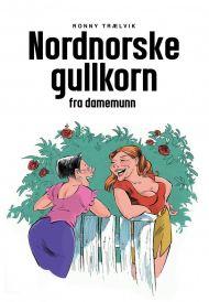 Nordnorske gullkorn fra damemunn