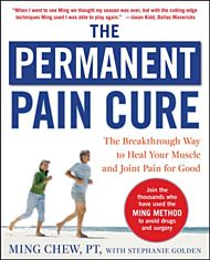 The Permanent Pain Cure: The Breakthrough Way to Heal Your Muscle and Joint Pain for Good (PB)