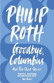 Goodbye, Columbus & Five Short Stories