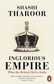 Inglorious Empire. What the British Did to India