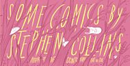 Some Comics by Stephen Collins
