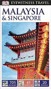 Malaysia & Singapore, DK Eyewitness Travel Guide