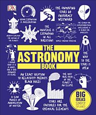 Astronomy Book, The. Big Ideas Simply Explained