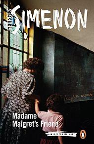 Madame Maigret's Friend. Inspector Maigret #34