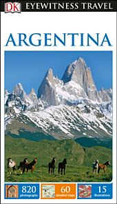 Argentina, DK Eyewitness Travel Guide
