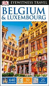 Belgium & Luxembourg, DK Eyewitness Travel Guide
