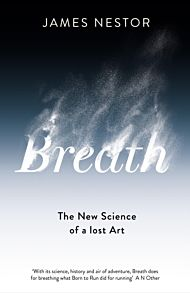 Breath. The New Science of a Lost Art