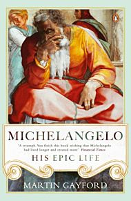 Michelangelo. His Epic Life