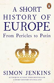 Short History of Europe, A. From Pericles to Putin
