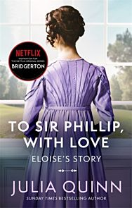 To Sir Phillip, With Love. Bridgertons Book 5