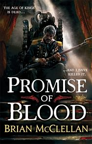 Promise of Blood. Powder Mage Trilogy 1