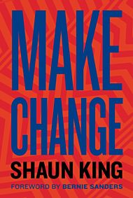 Make Change: How to Fight Injustice, Dismantle Sys
