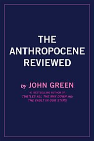 Anthropocene Reviewed, The