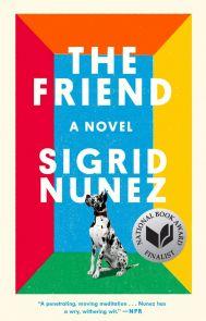 The Friend. A Novel