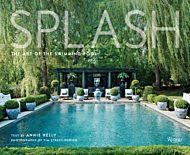 Splash. The Art of the Swimming Pool