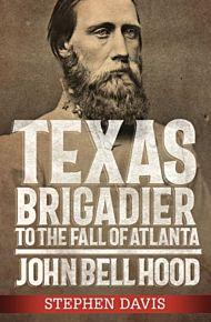 Texas Brigadier to the Fall of Atlanta