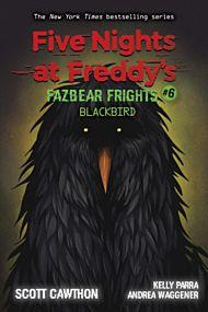 Blackbird. Fazbear Frights #6