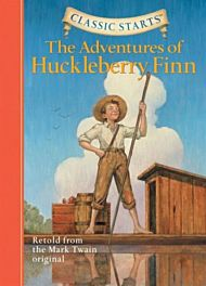 Classic Starts (R): The Adventures of Huckleberry Finn