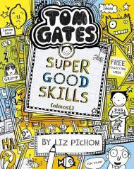 Super Good Skills (Almost...). Tom Gates 10