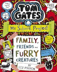 Family, Friends and Furry Creatures. Tom Gates 12