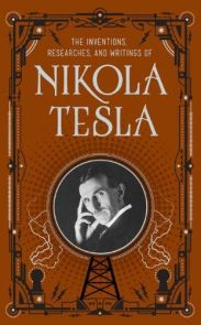 Inventions, researches and writings of Nikola Tesla