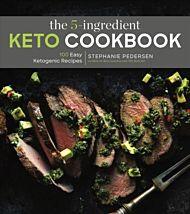 The 5-Ingredient Keto Cookbook