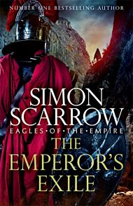 The Emperor's Exile. Eagles of the Empire 19