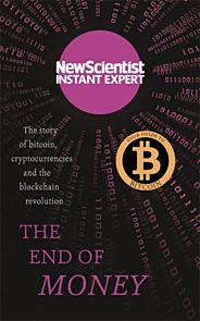 End of Money, The. Story of Bitcoin, Cryptocurrenc