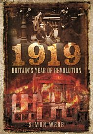 1919: Britain's Year of Revolution