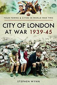 City of London at War 1939-45