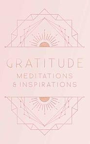 Gratitude: Inspirations and Meditations